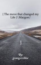 { The move that changed my Life }\Macgon/ (Réécriture) by Chlooe59