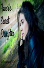 Trevor's Secret Daughter by lukespenguin1725