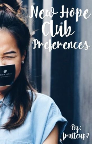 New Hope Club Preferences| Requests Open