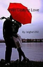 Ever Lasting Love by leigha1202