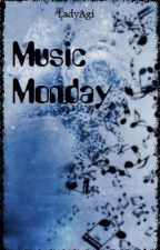 #MusicMonday by LadyAgi