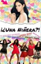 ¡¿Una Niñera?! (Fifth Harmony y tu) by DreamMaker111