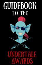 Guidebook to the Undertale Awards by UndertaleAwards