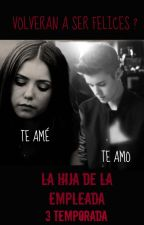 La Hija de la Empleada -3° Temporada- Justin Y Tu by Belieber14Swaggy