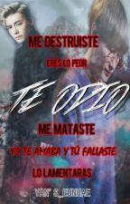 Te Odio... by YaneliEunHae