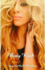 Body Rock (Norminah Story) by ShaCoCoThePetty