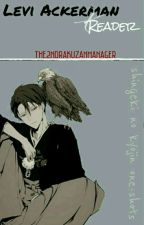 Levi Ackerman X Reader (One-shots) by The2ndRakuzanManager