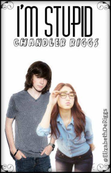 I'm Stupid ||Chandler Riggs|| Terminada||