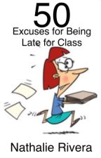 50 Excuses for Being Late for Class by Leafspots