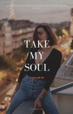 Take My Soul by tanyaspain