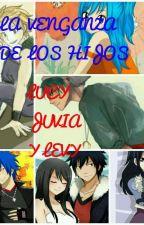 La Vengaza De Los Hijos De Lucy Levy Y Juvia Fairy Tail by LunaDHF