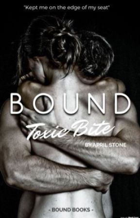 Bound: Toxic Bite (Book 1) by aprilstone90