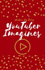Youtuber Imagines (ON HOLD) by hockey_mendes