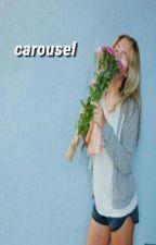 Carousel ✏Riakle by friarhartss