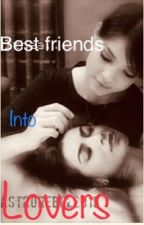 Besfriends Into Lovers by foreverRaStro