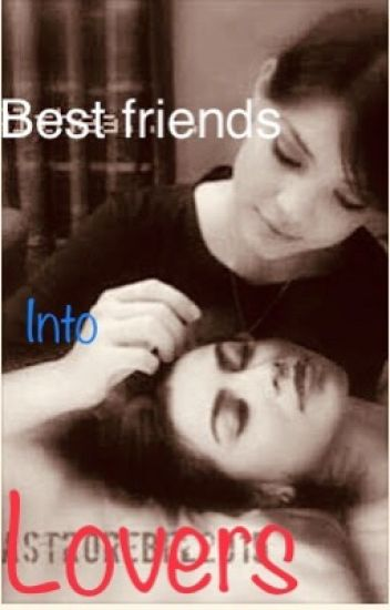 Besfriends Into Lovers