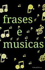 Frases E Músicas by Enathyelli