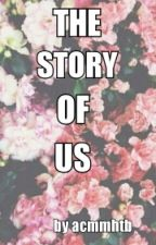 The Story Of Us by acmmhtb