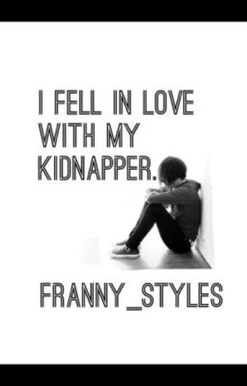 """""""I Fell In Love With My Kidnapper"""""""