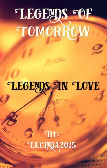 Legends In Love {Legends of Tomorrow}