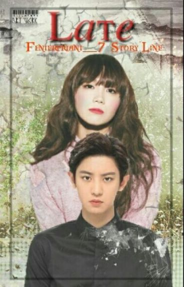LaTe [Chanyeol ❤ Eunji] (PRIVATE)