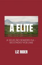 A Elite - A Seleção Semideusa - Segunda Temporada by LizRider