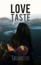 LOVE TASTE (Romances Fiction) by Taramisuu
