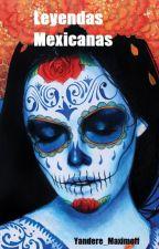 Leyendas Mexicanas by Yandere_Maximoff