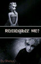 Remember Me? by ShenuC