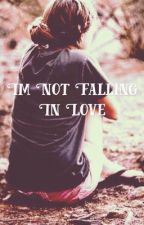 I'm Not Falling in Love (Levi Miller Fanfic) by LeviMillerBae