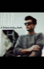 HELP(A Cameron Dallas, and Dolan Twins fan fic) by DolantwinS94