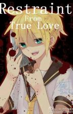 Restraint from True Love (Yandere! Len x Reader) by artexconn