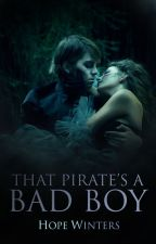 The Pirate's A Bad Boy by hopefulbooks_