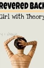 Revered Back - Girl With Theory by choccio