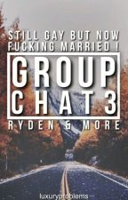 Group Chat 3 -Ryden & More- by luxuryproblems