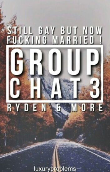 Group Chat 3 -Ryden & More-