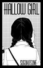 Hallow Girl | Poetry by sugoiKitsune