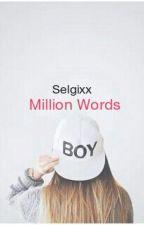 Million Words by Selginr_