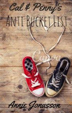 Cal & Penny's Anti Bucket List by pennyshapiro