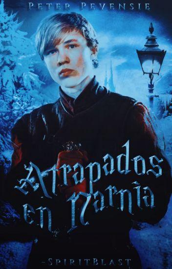 Atrapados en Narnia (Peter Pevensie y tu)
