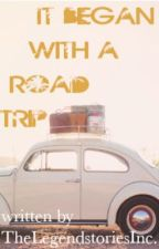 It Began With A Roadtrip (An O2L Fanfic) by TheLegendstoriesInc