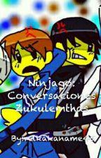 Ninjago: Conversaciones Zukulemthas  by reikakaname45