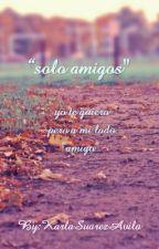 """solo Amigos"" by KarlaSuarezAvila"