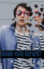 ¿Donde esta Gerard? by ciarabmoon