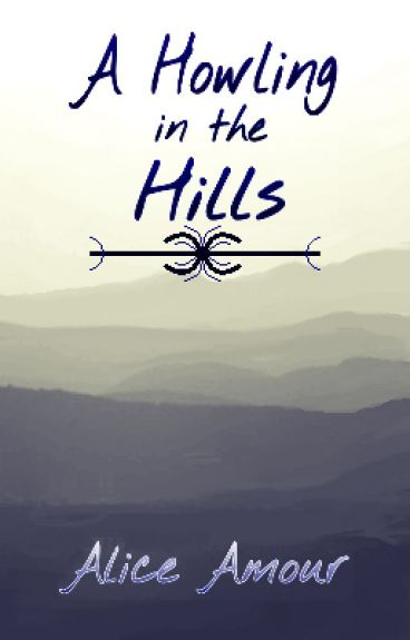 A Howling in the Hills (Prev. Adjusting) (BoyxBoy)