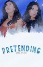 play pretend ➵ camren by prettyfckingreject