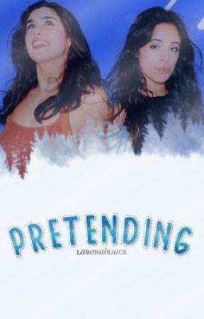 Pretending ➵ camren by prettyfckingreject