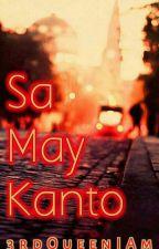 Sa May Kanto by 3rdQueenIAm