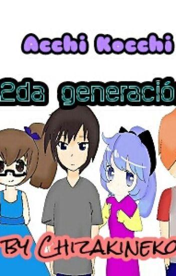 Acchi Kocchi❤|2da Generación|❤ Parte II