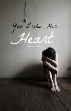You Broke Her Heart by natasha_mik